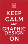 Keep Calm and Graphic Design On