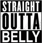 Straight Outta Belly