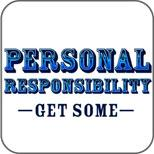 Personal Responsibility - Get Some