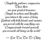 """""""Simplicity, patience, compassion. These three are"""