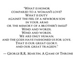 """GAME OF THRONES10""""What is honor compared to a woma"""