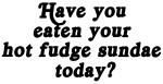 hot fudge sundae today