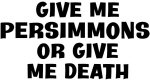Give me Persimmons