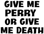 Give me Perry