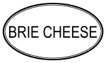 BRIE CHEESE (oval)
