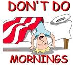 Don't Do Mornings (Original)