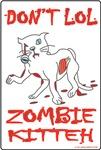 Don't LOL- Zombie Kitteh