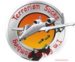 Terrorism Sucks I'm Going Bombing A-10