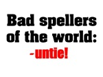 Bad spellers of the world: Untie!