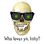 Skull Who Loves Ya Baby