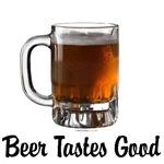Beer Tastes Good