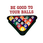 Be Good To Your Balls