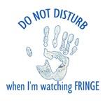 Do Not Disturb Watching Fringe w/ Hand print Glyph
