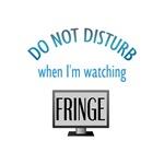 Do Not Disturb When I'm Watching Fringe