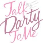 Talk Darty To Me