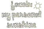 Jacob: My personal Sunshine