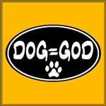 Dog Equals God Black Oval