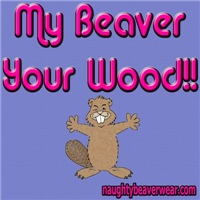 My Beaver Your Wood!