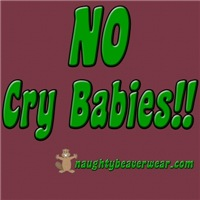No Cry Babies!!
