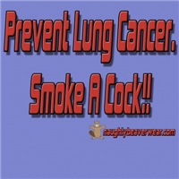 Prevent Lung Cancer Smoke A Cock