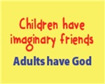 Children Have Imaginary Friends. Adults Have God