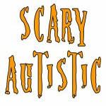 Scary Autistic