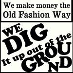 We make money the old fashion way
