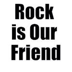 Rock is Our Friend