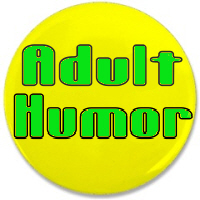Adult Humor: T shirts, Gifts & Apparel