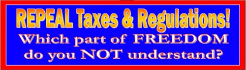 Repeal Taxes & Regulations-#2