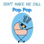 Don't Make Me Call Pop Pop