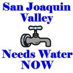 San Joaquin Valley Needs Water NOW