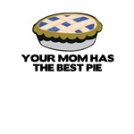 Your Mom has the Best Pie