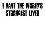 I have the world's strongest liver