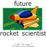 FUTURE ROCKET SCIENTIST....