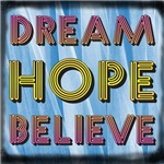 Dream, Hope, Believe