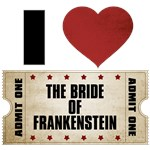 I Heart The Bride of Frankenstein Ticket