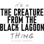 It's a The Creature from the Black Lagoon Thing