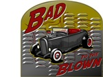 Bad to the Blown