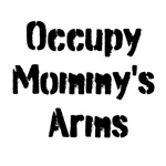 Occupy Mommy's Arms