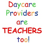 Daycare Providers are TEACHERS too