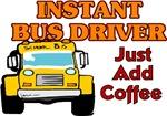 Instant Bus Driver...