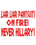 LIAR LIAR PANTSUITS ON FIRE!