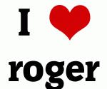 I Love roger