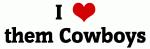 I Love them Cowboys