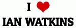 I Love IAN WATKINS