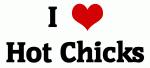 I Love Hot Chicks