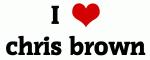 I Love chris brown