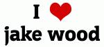 I Love jake wood