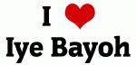 I Love Iye Bayoh